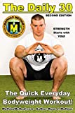The DAILY 30: The Quick Everyday Bodyweight Workout! SECOND EDITION (Bodyweight Strength Training...