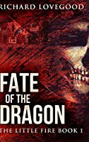 Fate of the Dragon: Large Print Hardcover Edition
