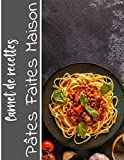 Carnet de recettes Pâtes faites Maison: Cuisinez de délicieux plats Italiens | Grand format 155 pages | Avec fiches détaillées pour toutes vos recettes |