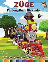 Zuege Faerbung Buch fuer Kinder: Erstaunliches Aktivitaets- und Malbuch mit Zug und Lokomotive fuer Kinder im Alter von 3-8 Jahren (leichtes bis mittleres und schweres Niveau)