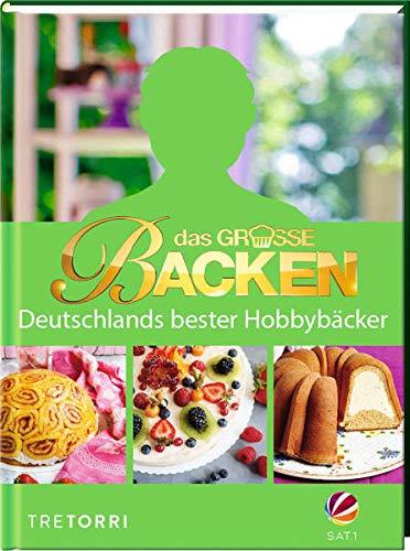 Das große Backen: Deutschlands bester Hobbybäcker - Das Siegerbuch 2020