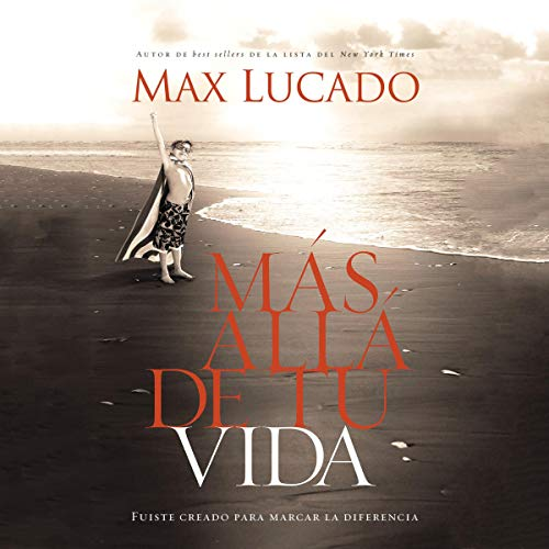 Mas Alla de Tu Vida [Outlive Your Life] Audiobook By Max Lucado cover art