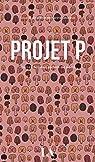 Projet P: Quinze femmes parlent de pénis par Projet P - Collectif d'autrices