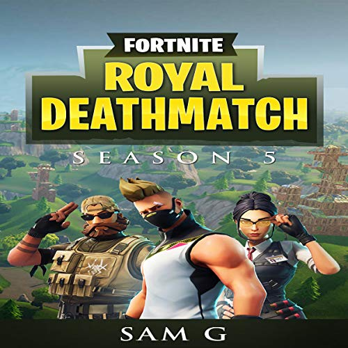 Fortnite Royal Deathmatch: Temporada 5 [Fortnite Royal Deathmatch: Season 5] audiobook cover art