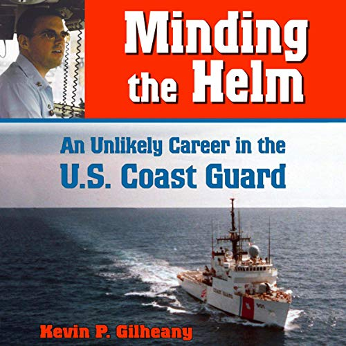 Minding the Helm: An Unlikely Career in the U.S. Coast Guard cover art