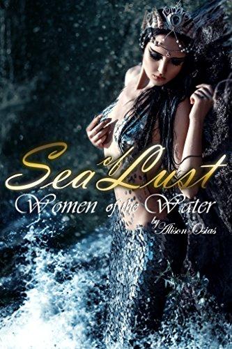 Sea of Lust: Women of the Water (A Wet Lesbian Mermaid Erotica)