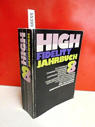 High Fidelity Jahrbuch 8. Bausteine zur klangtreuen Musikwiedergabe