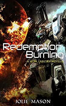 Redemption Burning (The 47th Lancers Book 4) by [Jolie Mason]
