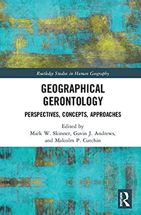 Geographical Gerontology: Perspectives, Concepts, Approaches
