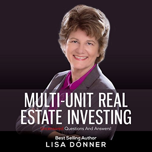 Multi-Unit Real Estate Investing: Uncensored Questions and Answers! audiobook cover art