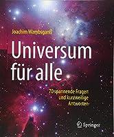 Universum fuer alle: 70 spannende Fragen und kurzweilige Antworten