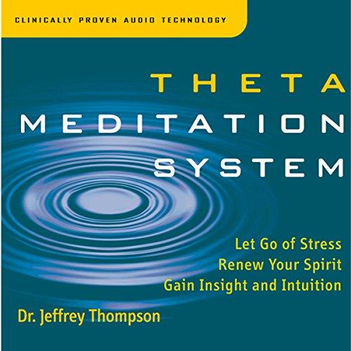 Theta Meditation System Audiobook By Jeffrey Thompson cover art