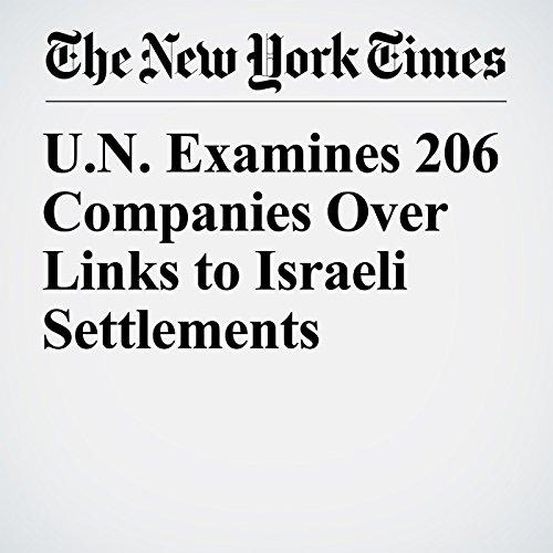 U.N. Examines 206 Companies Over Links to Israeli Settlements copertina