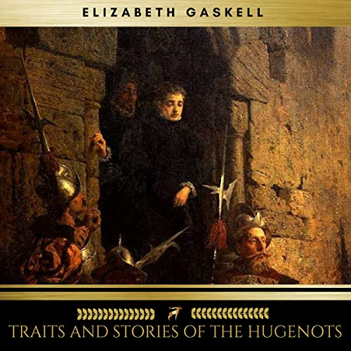 Traits and Stories of the Hugenots cover art