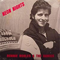 Neon Nights : Ronnie Nobles & The Sonics : (Vinyl LP Record)