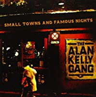 Small Towns & Famous Nights by Alan Kelly (2011-11-01)