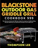 Blackstone Outdoor Gas Griddle Grill Cookbook 999:...