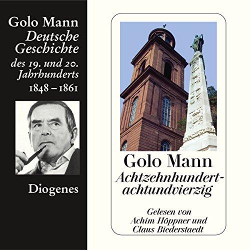 Achtzehnhundertachtundvierzig. Deutsche Geschichte des 19. und 20. Jahrhunderts (Teil 2) audiobook cover art