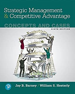 Strategic Management and Competitive Advantage: Concepts and Cases, Student Value Edition