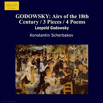 GODOWSKY: Airs of the 18th Century / 3 Pieces / 4 Poems
