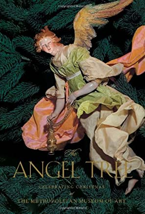 The Angel Tree: Celebrating Christmas at the Metropolitan Museum of Art: The Loretta Hines Howard Collection of Eighteenth-Century Neapolitan Creche Figures