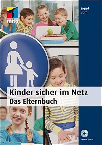 Kinder sicher im Netz: Das Elternbuch (mitp Anwendungen)