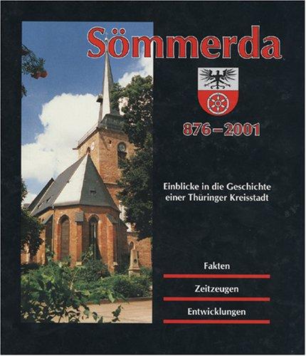 Sömmerda 876-2000. Einblicke in die Geschichte einer Thüringer Kreisstadt