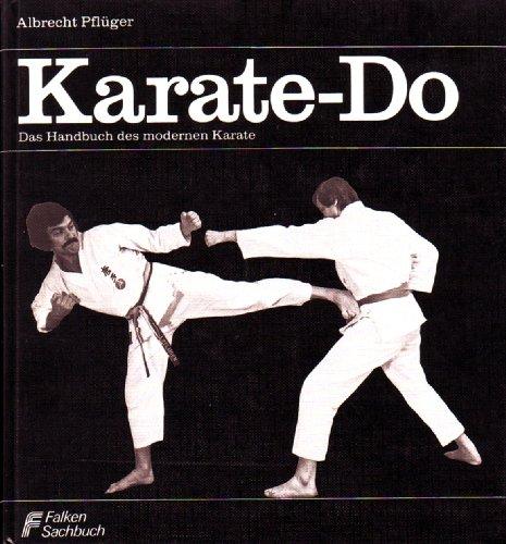 Karate- Do. Das Handbuch des modernen...