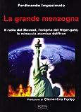 La grande menzogna. Il ruolo del Mossad, l'enigma del Niger gate, la minaccia atomica dell'Iran