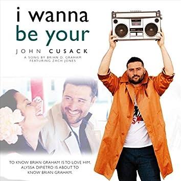 I Wanna Be Your John Cusack (feat. Zach Jones)