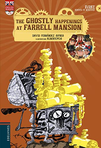The Ghostly Happenings at Farrell Mansion + CD: 3 (Avante School of Detectives)