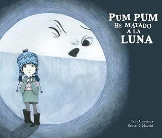 Pum Pum hice daño a la luna (Somos8) (Spanish Edition)