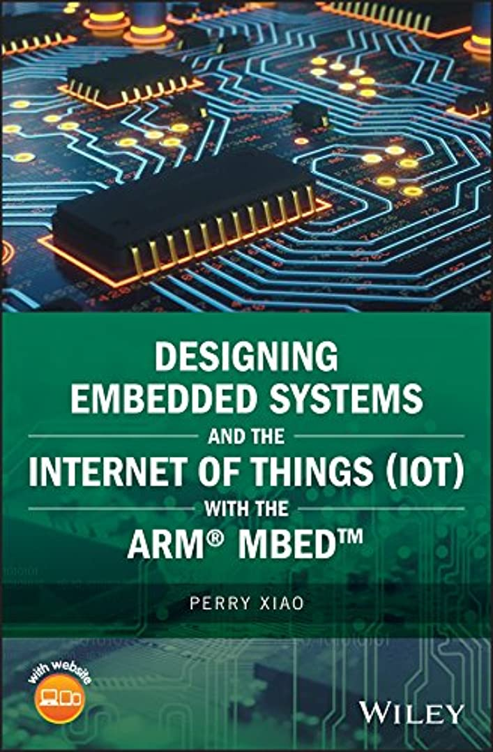 子供達デクリメントトーナメントDesigning Embedded Systems and the Internet of Things (IoT) with the ARM mbed (Wiley - IEEE) (English Edition)