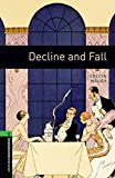 Oxford Bookworms Library: Level 6:: Decline and Fall (Oxford Bookworms ELT)