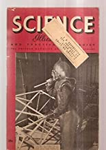 SCIENCE ILLUSTRATED AND PRACTICAL MECHANICS: THE POPULAR MAGAZINE OF SCIENTIFIC PROGRESS VOL. 4 NUMBER 7 JULY 1943