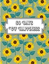 60 Days Of Happiness: Words of Devotion and Thankfulness: The Simple Abundance Daily Gratitude and Inspirational Journal for Men on Father's Day