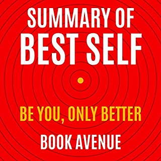Summary of Best Self: Be You, Only Better By Mike Bayer                   By:                                                                                                                                 Book Avenue                               Narrated by:                                                                                                                                 Leanne Thompson                      Length: 1 hr     3 ratings     Overall 4.7