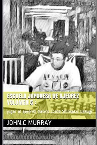 Escuela japonesa de ajedrez Volumen 5 :: jugar al ajedrez básico como Shinsaku Uesugi