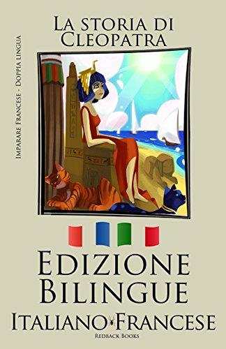 Imparare il francese - Edizione Bilingue (Italiano - Francese) La storia di Cleopatra (Italian Edition)
