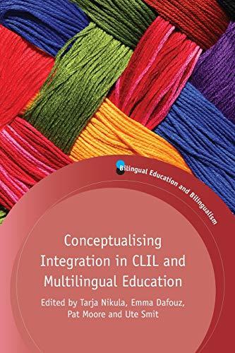 Nikula, T: Conceptualising Integration in CLIL and Multiling (Bilingual Education & Bilingualism)