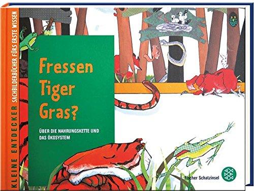 Fressen Tiger Gras?: Über die Nahrungskette und das Ökosystem