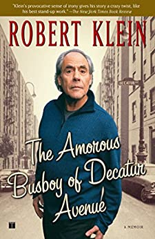The Amorous Busboy of Decatur Avenue: A Child of the Fifties Looks Back by [Robert Klein]