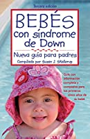 Bebes con sindrome de Down/ Babies with Down Syndrome: Nueva Guia Para Padres/ A New Parents' Guide