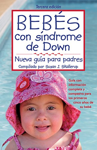 Bebes con sindrome de Down: Guia para padres: Tercera edicion