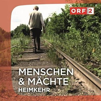 """ORF """"Heimkehr"""" - Menschen und Mächte"""