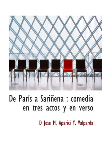 De París a Sariñena : comedia en tres actos y en verso