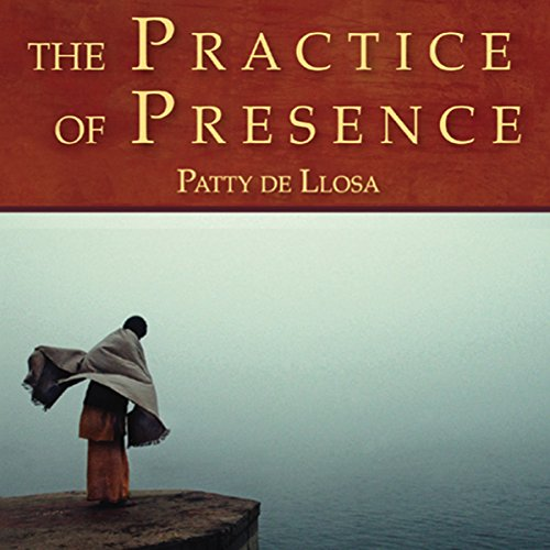 The Practice of Presence audiobook cover art