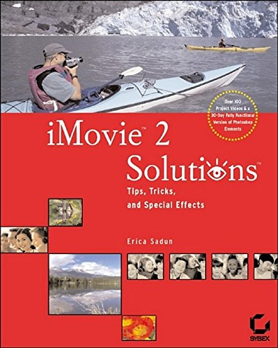 iMovie 2 Solutions: Tips, Tricks, and Special Effects