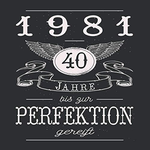 40 Jahre bis zur Perfektion gereift 1981: Cooles Geschenk zum Geburtstag Geburtstagsparty Gästebuch...