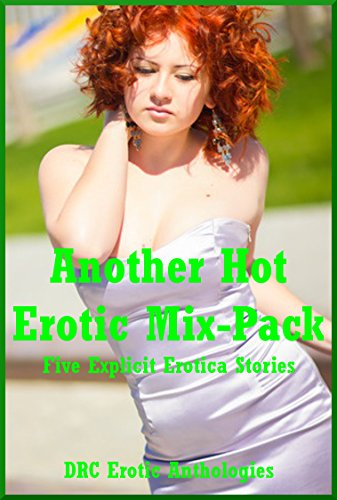 Another Hot Erotic Mix-Pack: Five Explicit Erotica Stories (English Edition) eBook: Amy Dupont, Constance Slight, Fran Diaz, D.P. Backhaus, Melody Anson: Amazon.es: Tienda Kindle